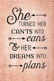 best graduation quotes senior quotes graduation gift she turned her can ts into cans dreams into plans wood sign