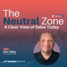 Neutral Zone Podcast: A Clear View of Sales Today
