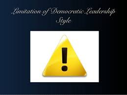 Limitation of Democratic Leadership Style     SlideShare