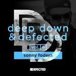 Deep Down & Defected, Vol. 6: Sonny Fodera