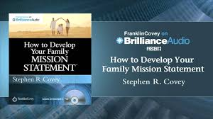 how to develop your family mission statement by stephen r covey how to develop your family mission statement by stephen r covey