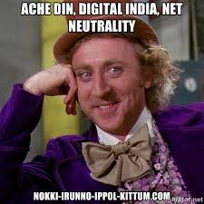 Ache din, digital india, net neutrality nokki-irunno-ippol-kittum ... via Relatably.com