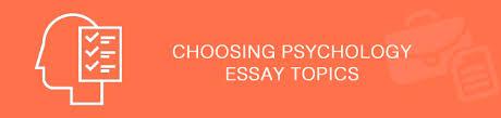 psychology essay topics free amazing ideas zone for you choosing psychology