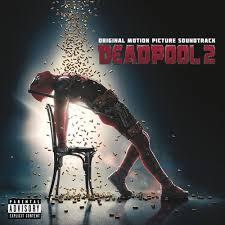 <b>Deadpool 2</b> (Original Motion Picture Soundtrack)
