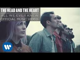 The <b>Head and the</b> Heart - All We Ever Knew [Official Music Video ...