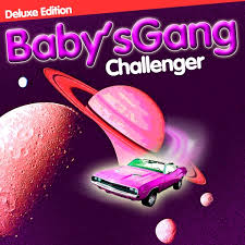 <b>Babys Gang</b> - <b>Challenger</b> (Deluxe Edition) - ZYX Music LP Grooves ...