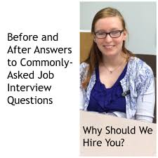 why should we hire you before and after answers to this job whyhireyoucollage this week the interview question was why should we hire you