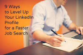 ways to level up your linkedin profile for a faster job search