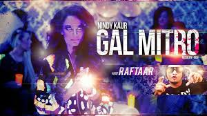 Gal Mitro – Nindy Kaur feat. Raftaar (2013), Gal Mitro – Nindy Kaur feat. Raftaar Mp3 Songs, Gal Mitro – Nindy Kaur feat. Raftaar Mp3 Songs Free Download
