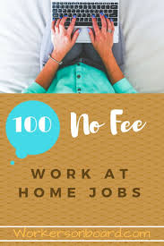 best ideas about jobs at home make money at home looking for work at home jobs that do not require any fees if so