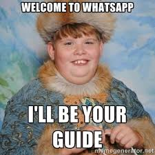 welcome to whatsapp i'll be your guide - welcome to the internet i ... via Relatably.com
