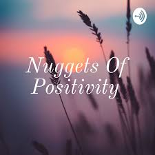 Nuggets Of Positivity