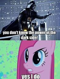 Of course, Darth Vadar died before my little pony was made, but ... via Relatably.com