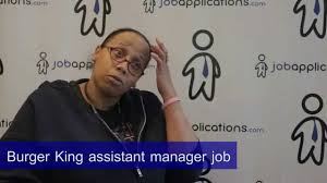 burger king interview assistant manager burger king interview assistant manager
