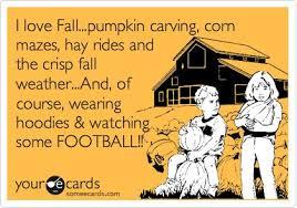 Funny Seasonal Ecard: Perfect weather, colorful leaves, bonfires ... via Relatably.com