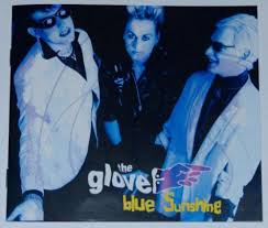The <b>Glove</b> - <b>Blue Sunshine</b>