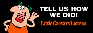 little caesars listens customer feedback little caesars listens tell us how we did
