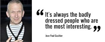 Hand picked ten noble quotes by jean paul gaultier image German via Relatably.com
