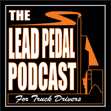 The Lead Pedal Podcast for Truck Drivers