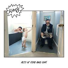 <b>Acts</b> Of Fear And Love [Explicit] by <b>Slaves</b> on Amazon Music ...