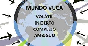 Resultado de imagen de mundo VuCA