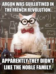 Argon was guillotined in the french revolution. Apparently they ... via Relatably.com