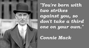 Connie Mack Quotes. QuotesGram via Relatably.com