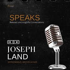 Entrepreneur Success Stories with Joseph Land