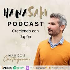 Hanasaki Podcast: Creciendo con Japón (Marcos Cartagena)