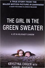 The <b>Girl</b> in the Green <b>Sweater</b>: A Life in Holocaust's Shadow: Chiger ...