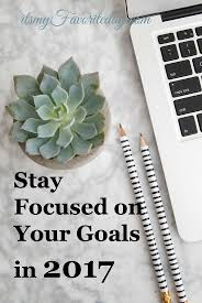 best ideas about long term goals happiness 7 simple ways to stay focused on long term goals