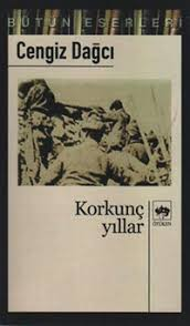 korkunç yıllar cengiz dağcı roman özeti