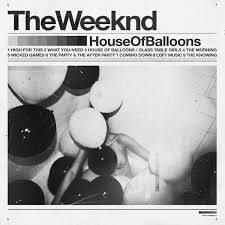 The <b>Weeknd</b> - <b>House Of</b> Balloons | Releases | Discogs