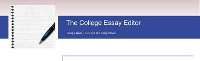 the college essay editor   aboutthe college essay editor   essays from concept to completion