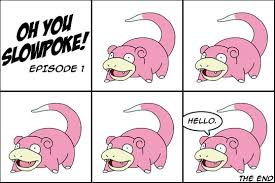 Image - 215158]   Slowpoke   Know Your Meme via Relatably.com