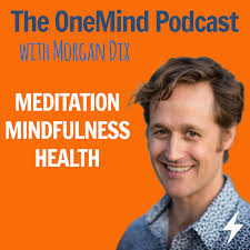 The OneMind Meditation Podcast with Morgan Dix: Meditation | Mindfulness | Health