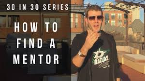 how to a mentor for vid  how to a mentor 30 for 30 vid 4