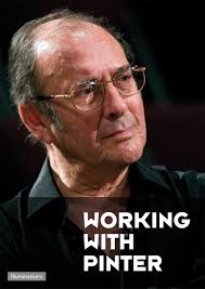 The concept is simple and wonderfully edifying, yet never before captured: sit Harold Pinter in front of sections of his own work being rehearsed by ... - Pinter-cover-front-high-res