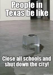 Texas Ice Storm - WeKnowMemes Generator via Relatably.com