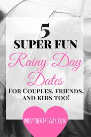 17 best ideas about rainy day dates day date ideas 5 fun rainy day date ideas