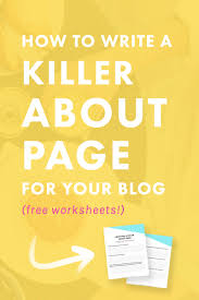 how to write a killer about me page for your blog worksheets how to write a killer about me page for your blog worksheets