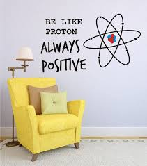 wall office. vinyl wall decal be like proton always positive art home decor office