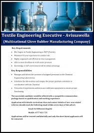 textile engineering executive avissawella job vacancy in sri lanka key requirements bsc degree in textile engineering or ndt textile minimum 03 year experience in similar role highly organized and efficient in time