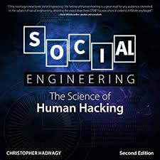 Social <b>Engineering</b>, Second Edition: The Science of Human Hacking ...