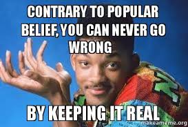 Contrary To Popular Belief, You Can Never Go Wrong By Keeping It ... via Relatably.com