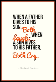 father quotes and wishes heart touching and funny quotes wishes father dad quotes when a father gives to his son both laugh when a