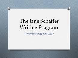 the jane schaffer writing program the multi paragraph essay    ppt    the jane schaffer writing program the multi paragraph essay