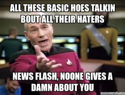 all these basic hoes talkin bout all their haters via Relatably.com