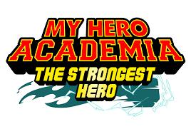 <b>My Hero Academia</b> | The Strongest Hero