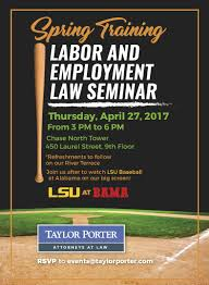 taylor porter attorneys at law taylor porter taylor porter will host a spring training labor and employment law seminar to be held on thursday 27 at 3 p m in the taylor porter founder s